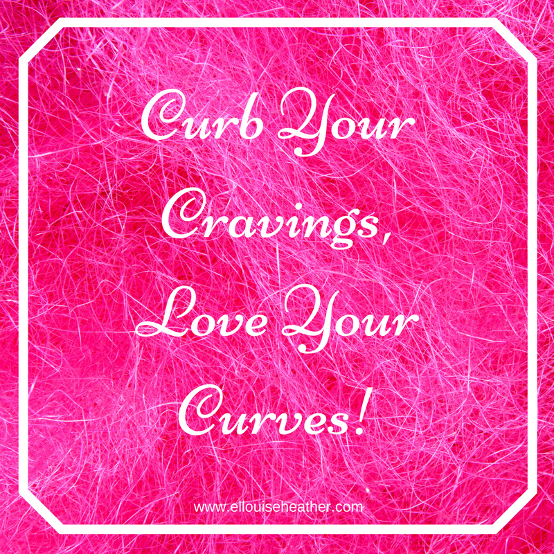 curb-your-cravings-love-your-curves